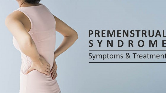 Premenstrual syndrome – Symptoms & Treatment