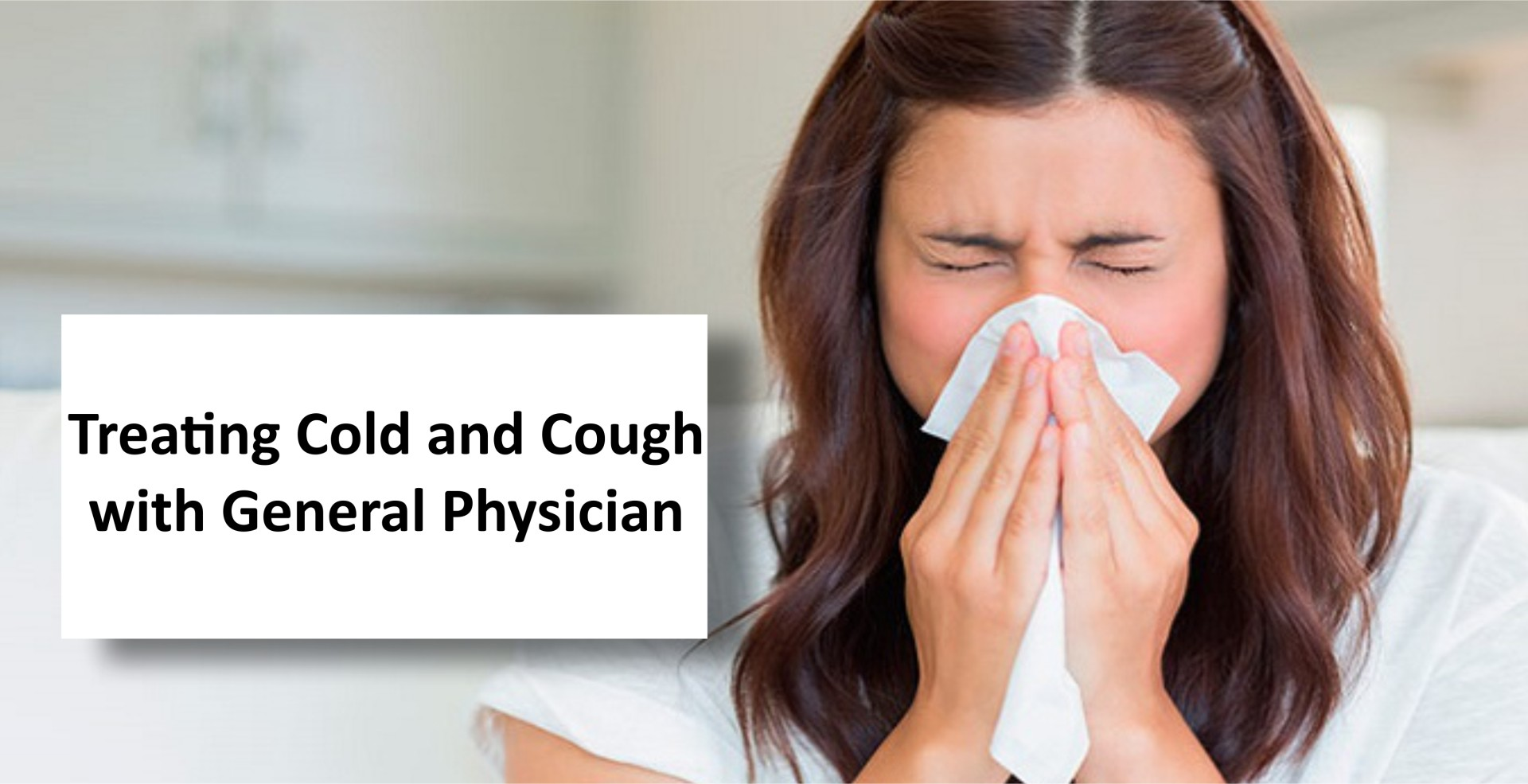 Treating Cold and Cough with General Physician