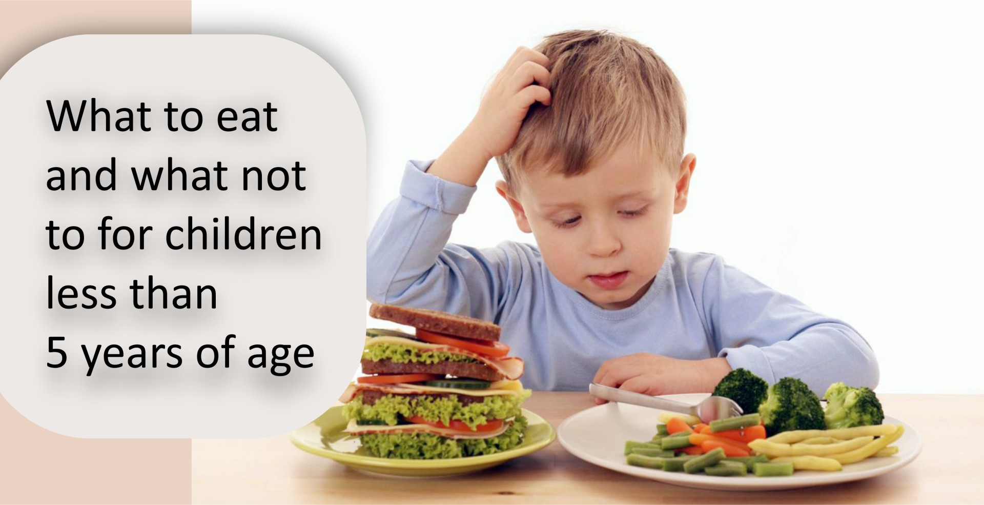 What to eat and what not to for children less than 5 years of age