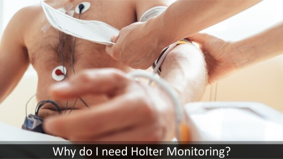 Why do I need Holter Monitoring