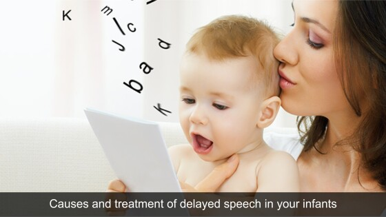 Causes and treatment of delayed speech in your infants