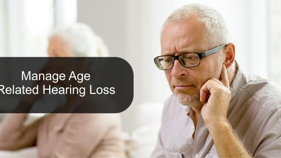 Manage Age related hearing loss