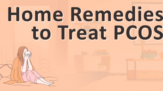 Home Remedies to Treat PCOS