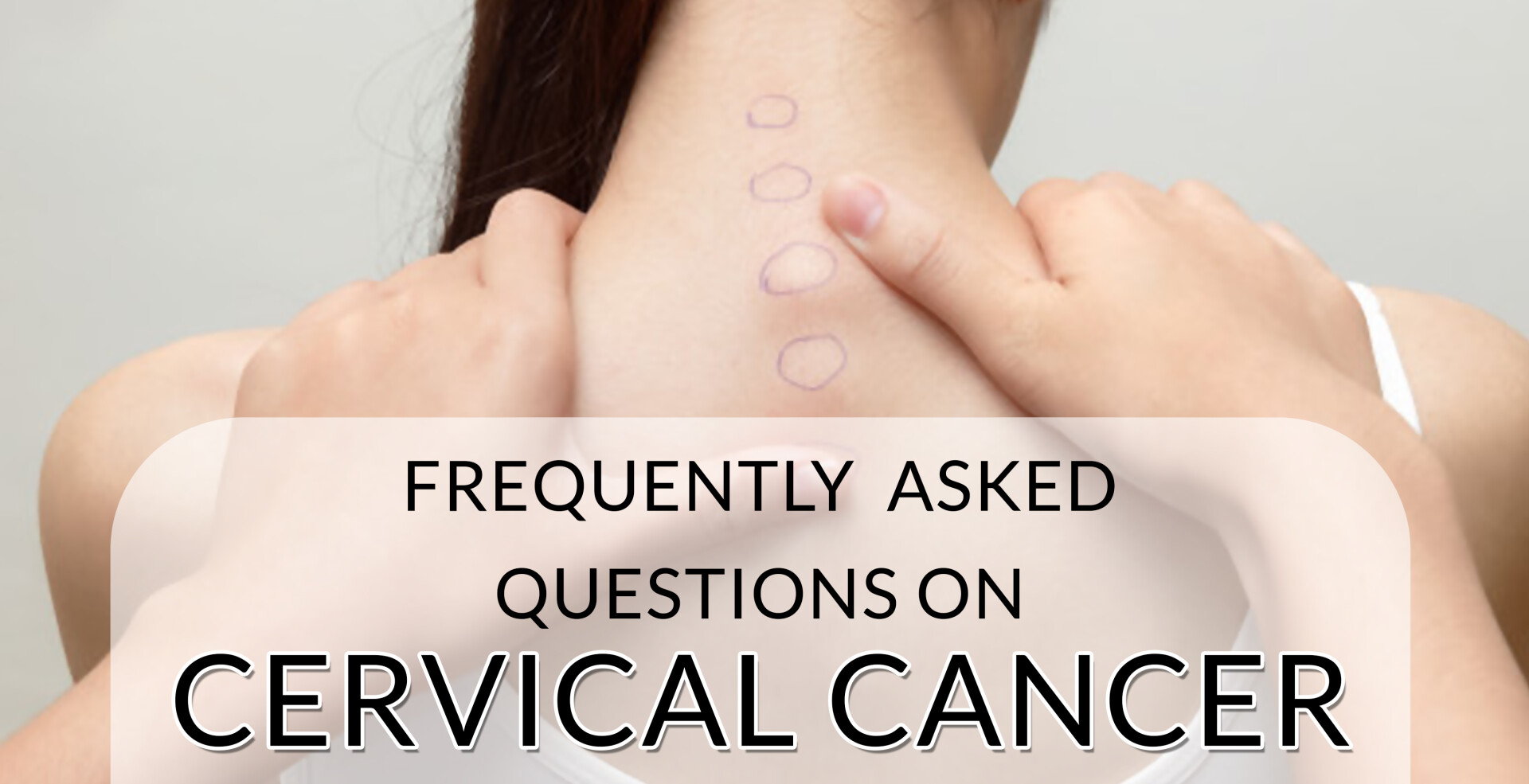 frequently ask question for cervical cancer