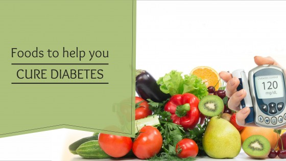 Foods to help you cure diabetes