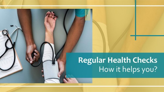 Regular Health Checks- How it helps you (1)