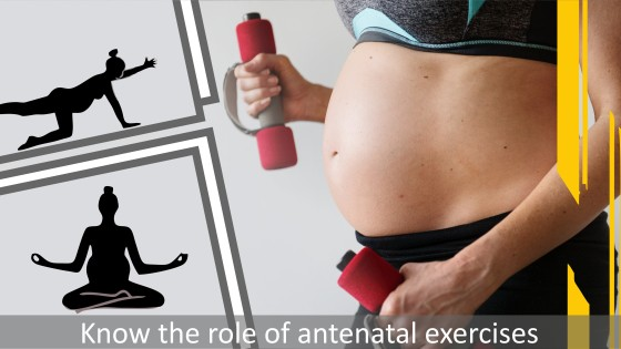 Know the role of antenatal exercises