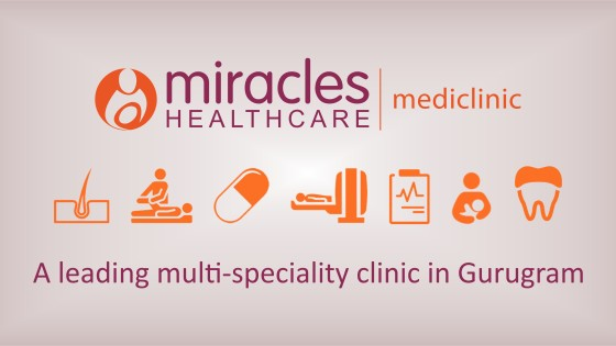 Miracles Mediclinic- A leading multi-speciality clinic in Gurugram