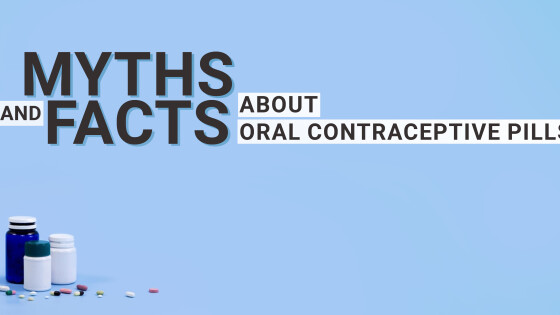 Myths and Facts about Oral Contraceptive Pills